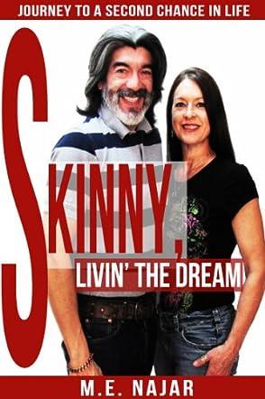 Skinny, Livin The Dream