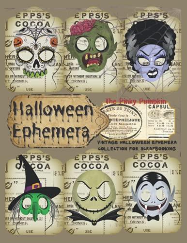 Vintage Halloween Ephemera Collection for Scrapbooking: Halloween Gothic Grunge Junk Journal Pages, Spooky Scrapbook Paper Collection Kit for Halloween (Halloween Ephemera Collection)
