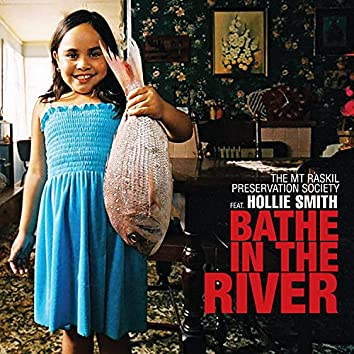 Bathe in the River