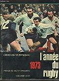 L Annee du rugby 1973
