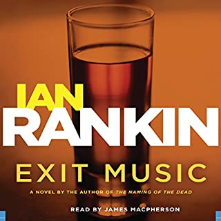 Exit Music                   De :                                                                                                                                 Ian Rankin                               Lu par :                                                                                                                                 James Macpherson                      Durée : 7 h et 39 min     Pas de notations     Global 0,0