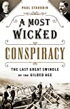 Image of A Most Wicked Conspiracy: The Last Great Swindle of the Gilded Age