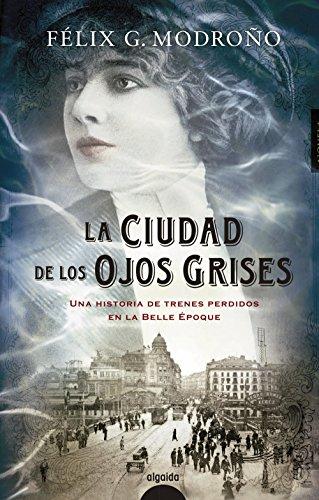 La ciudad de los ojos grises (ALGAIDA LITERARIA - ALGAIDA NARRATIVA)
