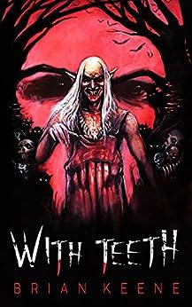 With Teeth by [Brian Keene]