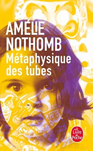Metaphysique des tubes (Le Livre de Poche)