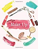 Make Up Artist Charts: Create and Record Your Designs for Tutorials, Pink Makeup Notebook for Beginners and Pros, Art Coloring Practice Book, Makeup ... Sheets (Make Up Charts Workbook, Band 5)
