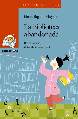 La biblioteca abandonada (Llibres infantils i juvenils - Sopa de llibres. Sèrie taronja)
