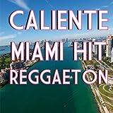 Reggaeton Caliente (Miami Hit)
