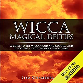 Wicca Magical Deities     A Guide to the Wiccan God and Goddess, and Choosing a Deity to Work Magic With              By:                                                                                                                                 Lisa Chamberlain                               Narrated by:                                                                                                                                 Kris Keppeler                      Length: 2 hrs and 27 mins     3 ratings     Overall 4.3