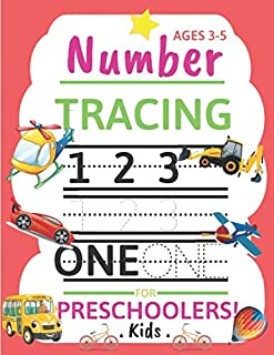 Number Tracing for Preschoolers Kids Ages 3-5: Trace Numbers Practice Workbook for Pre K, Kindergarten and Kids Ages 3-5. Great Gift for Toddlers and Kids
