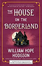 The House on the Borderland (Haunted Library Horror Classics)