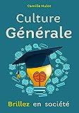 Culture Générale : Brillez en société