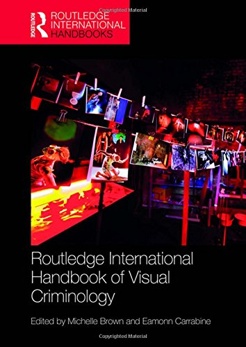 Routledge International Handbook of Visual Criminology