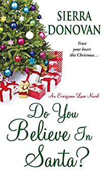 Do You Believe in Santa? - Book #1 of the Evergreen Lane