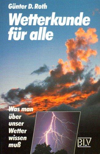 Wetterkunde für alle : Was man über unser Wetter wissen muss. Zeichnungen von Barbara von Damnitz.