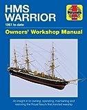 Hms Warrior Manual: 1861 to date (Haynes Owners' Workshop Manuals) - Richard May