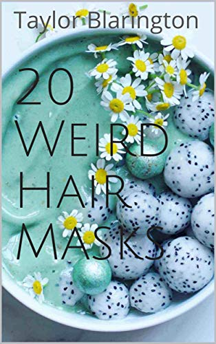 20 Weird Hair Masks: Unusual Ingredients for Hair,Growth,Thi