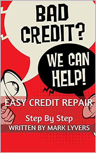 Easy Credit Repair: Step By Step (English Edition)