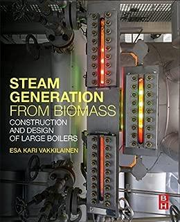 Steam Generation from Biomass: Construction and Design of Large Boilers [10/10/2016] Esa Kari Vakkilainen