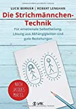 Die Strichmännchen-Technik: Für emotionale Selbstheilung, Lösung aus Abhängigkeiten und für...
