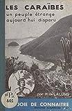 Les Caraïbes, un peuple étrange aujourd'hui disparu (French Edition)