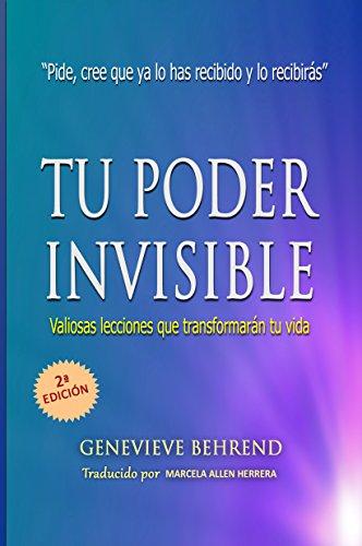 Tu Poder Invisible: Valiosas Lecciones que Transformarán tu Vida