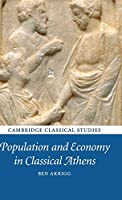 Population and Economy in Classical Athens (Cambridge Classical Studies)