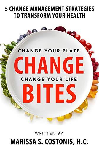 Change Bites: 5 Change Management Strategies to Transform Your Health