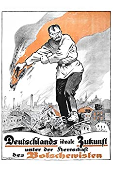 German Propaganda Poster - Anti Communist Poster - WW1 Memorabilia  Unframed Poster 5.8 x 8.3 inches or A5 size