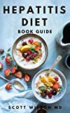 HEPATITIS DIET BOOK GUIDE: Effective Guide To Delicious And Nutritional Recipes Which Cure Hepatitis, Restore Your Liver