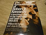 The Assassination of Robert F. Kennedy: A Searching Look at the Conspiracy and the Cover-Up, 1968-1978
