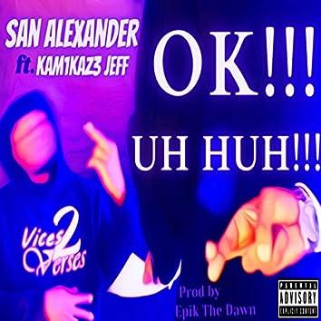 OK!!! Uh Huh!!!