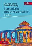 Romanische Sprachwissenschaft (utb basics, Band 2897) - Christoph Gabriel