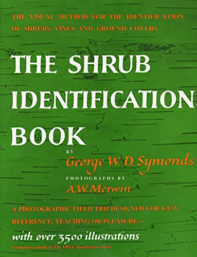 Compare Textbook Prices for The Shrub Identification Book: The Visual Method for the Practical Identification of Shrubs, Including Woody Vines and Ground Covers Illustrated Edition ISBN 9780688050405 by George W. Symonds,A. W. Merwin