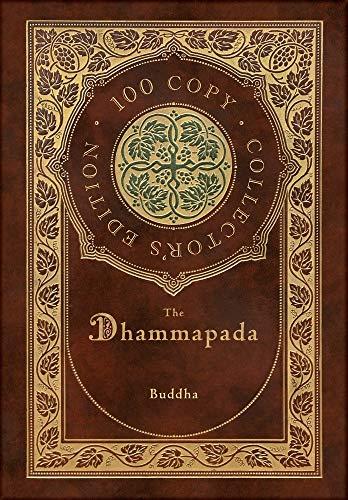 The Dhammapada (100 Copy Collector's Edition)