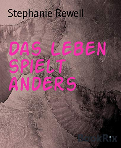 Das Leben spielt anders (German Edition)