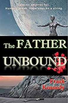 The Father Unbound by [Frank Kennedy]