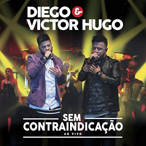 Diego & Victor Hugo - Sem Contraindicação (Ao Vivo) [CD]