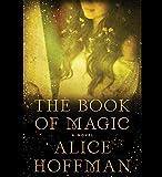 The Book of Magic: A Novel (The Practical Magic Series)