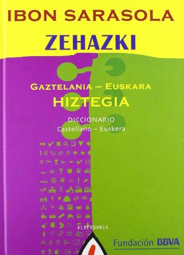 Zehazki: gaztelania-euskakar hiztegia = diccionario castellano-euskera