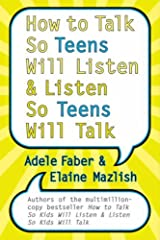 How to Talk So Teens Will Listen and Listen So Teens Will Talk Kindle Edition