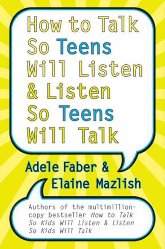 How to Talk So Teens Will Listen and Listen So Teens Will Talk (English Edition)