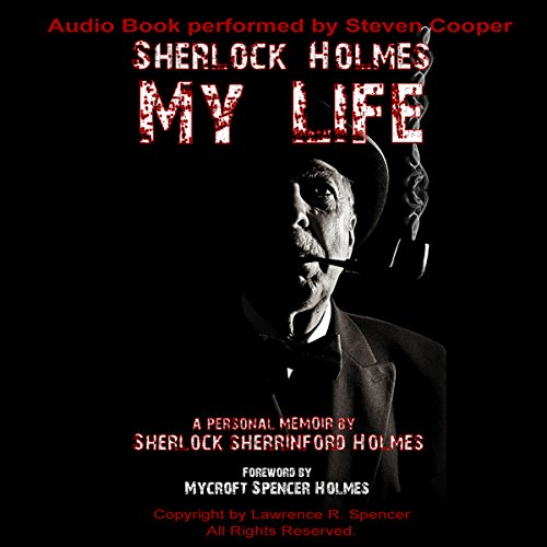 Sherlock Holmes: My Life Audiobook By Lawrence Spencer cover art
