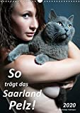 So trägt das Saarland Pelz (Wandkalender 2020 DIN A3 hoch): Die einzig wahre Art und Weise Pelz zu tragen. (Monatskalender, 14 Seiten )
