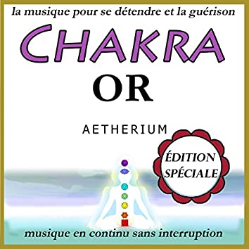 Chakra or:  la musique pour se détendre et la guérison: édition spéciale