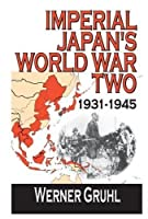 Imperial Japan's World War Two: 1931-1945