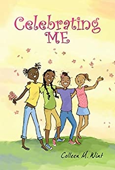 Celebrating Me: A Celebratory Coming-of-Age Story for Girls by [Colleen Wint, Rachel Moss]