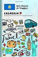 Calabria Diario di Viaggio: Libro Interattivo Per Bambini per Scrivere, Disegnare, Ricordi, Quaderno da Disegno, Giornalino, Agenda Avventure – ... e Vacanze Viaggiatore (Italian Edition)