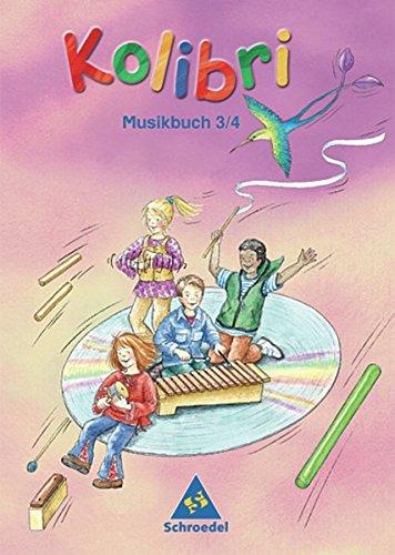 Kolibri - Musikbücher: Kolibri: Musik, die Kinder bewegt - Ausgabe 2003: Musikbuch 3 / 4