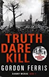 Image of Truth Dare Kill (Danny McRae Mysteries) by Gordon Ferris (2011-10-01)